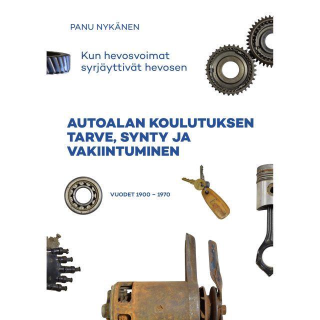 Autoalan koulutuksen tarve, synty ja vakiintuminen, vuodet 1900 – 1970: myös E-kirjana