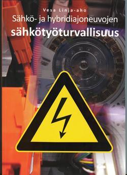 Sähkö- ja hybridiajoneuvojen sähkötyöturvallisuuteen on ilmestynyt uusi kirja